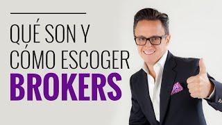 Qué son los Brokers y cómo escoger un Broker