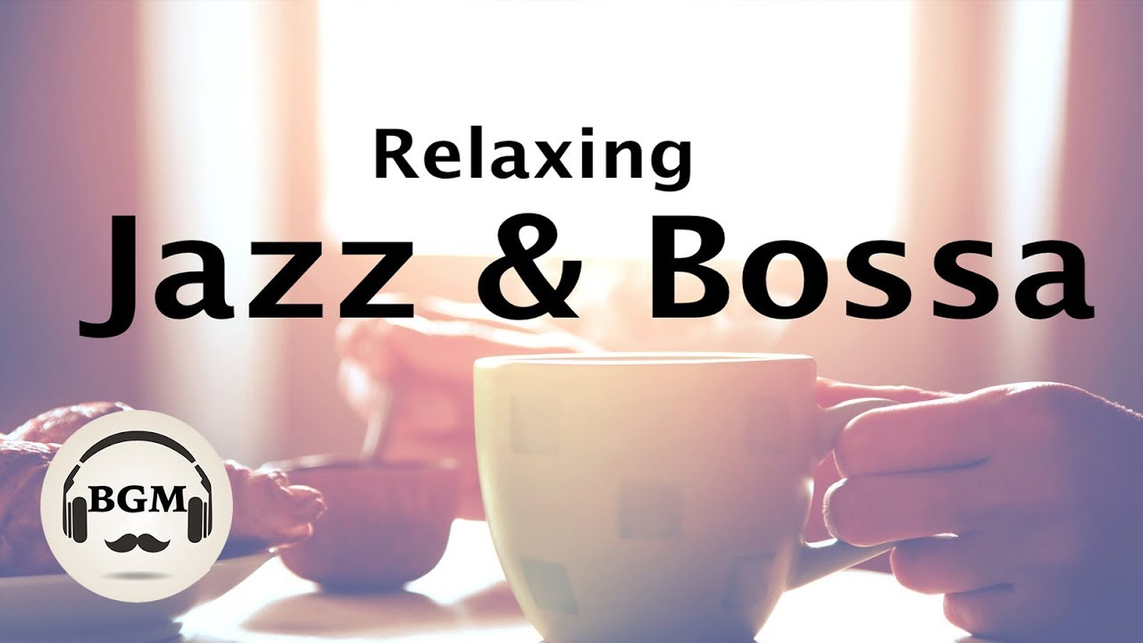 Relaxing Jazz Bossa Nova Music Chill Out Cafe Music For Study Work Youtube
