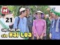 Cuộc Phiêu Lưu Của Hai Lúa - Tập 21 | Phim Tình Cảm Việt Nam Hay Nhất 2017