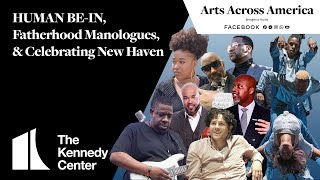 HUMAN BE-IN, Fatherhood Manologues, & Celebrating New Haven