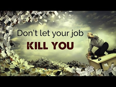Don't let your job kill you | Job Stress Remedy | work life balance solution