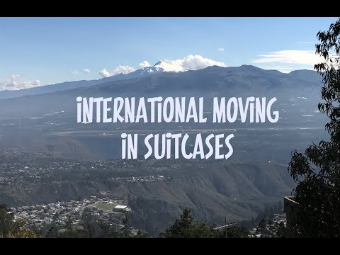 Moving to Quito Ecuador in Suitcases