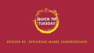 Quick Tip Tuesday #2 - Mabee Underground
