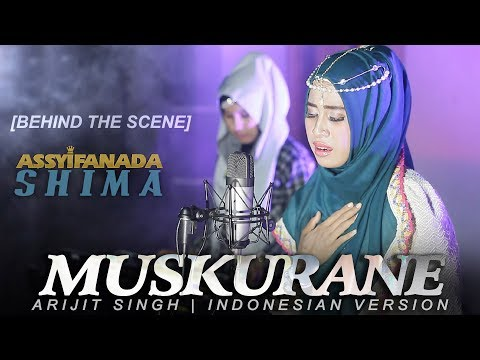 Muskurane (Behind The Scene) Cover Song Indonesia - Assyifanada Hits Populer 2017