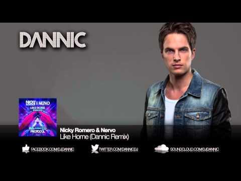 Nicky Romero & NERVO- Like Home (Dannic Remix)