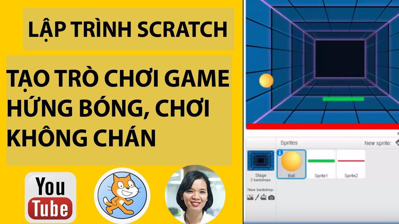 Dạy lập trình scratch- Tạo trò chơi game hứng bóng chơi ko chán