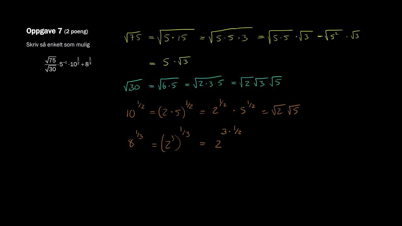 1.7 - Forenkle potenser og røtter (1T Eksamen Høst 2017)