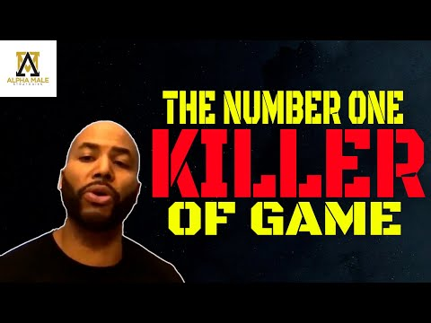 The Number One Thing That Kills Your Game With Women (@The Alpha Male Strategies Show )