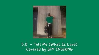 EXO D.O - Tell Me (What Is Love) Covered by SF9 INSEONG