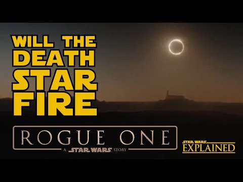 ROGUE ONE: Will the Death Star Fire  Star Wars Explained