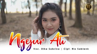 Download lagu DIKE SABRINA - NGEJUR ATI ( Official Music Video )