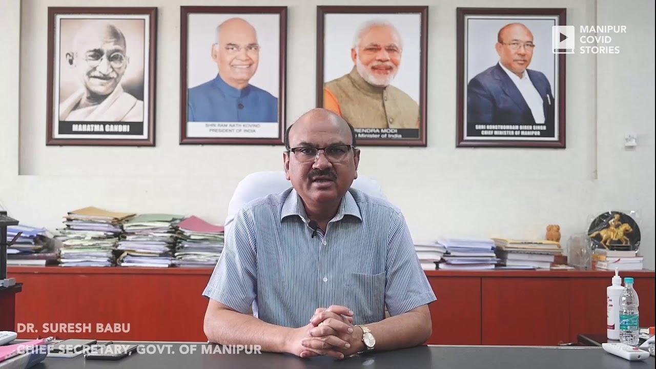 Chief Secretary Dr. Suresh Babu - Manipur Covid Stories