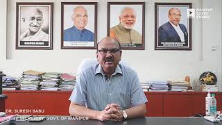Chief Secretary Dr. Suresh Babu - Manipur Covid Stories
