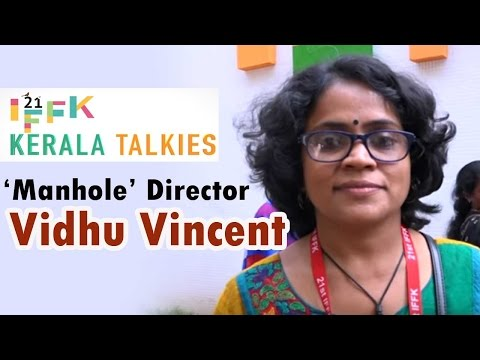 'Manhole' Director Vidhu Vincent On IFFK 2016 | Manorama Online