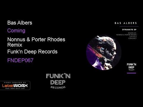 Bas Albers - Coming (Nonnus & Porter Rhodes Remix)