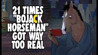 21 times bojack horseman got way too real