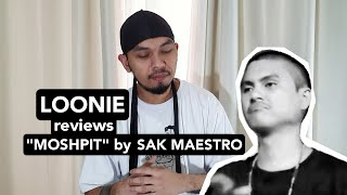 "LOONIE | BREAK IT DOWN: Song Review E12 | ""MOSHPIT"" by SAK MAESTRO"