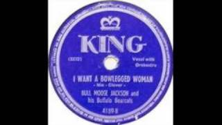 Bullmoose Jackson - I Want A Bowlegged Woman