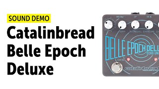 Catalinbread Belle Epoch Deluxe - Sound Demo (no talking)