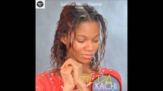 Watch Tilda Kachi video