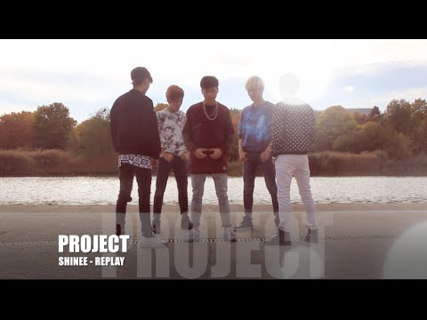 SHINee - Replay (누난 너무 예뻐) - PROJECT FROM FRANCE