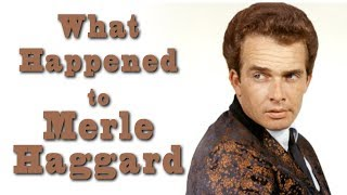 What happened to MERLE HAGGARD?
