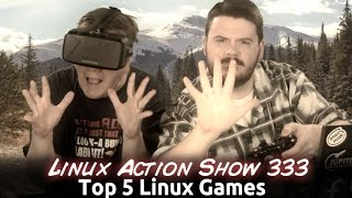 Top 5 Linux Games | Linux Action Show 333