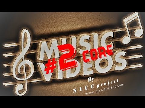"#2 CORE MUSIC VIDEOS"" By N I C C project"