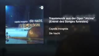 "Traummusik aus der Oper ""Alcina"" (Entreé des Songes funestes)"