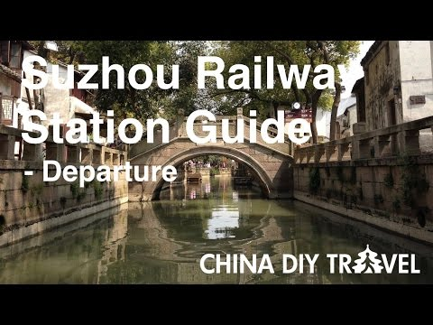 Suzhou Railway Station Guide - departure