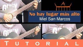 No hay lugar más alto - Miel san Marcos (Tutorial guitarra, tabs)