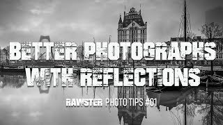 Better Photographs with Great Reflections (Photo Tips 01 of 15)