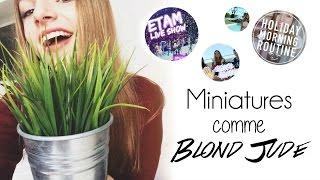 HOW TO • Faire des Miniatures comme BLOND JUDE