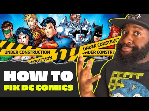 How to Fix DC Comics (aside from JUST firing everybody)