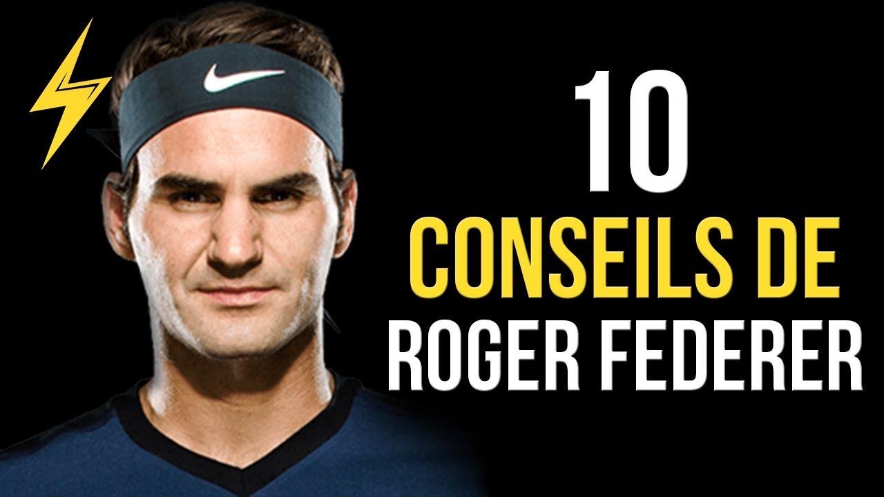 Roger Federer - 10 Conseils pour réussir (Motivation)