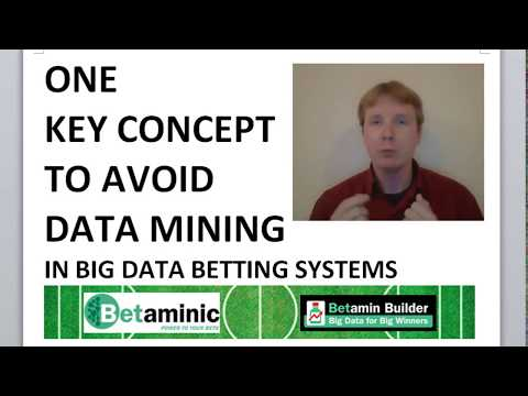 One Key Concept To Avoid Data Mining In Big Data Betting Systems