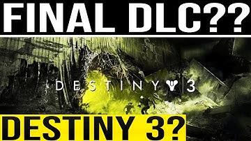 Destiny 2. WHAT?? FINAL DLC AND DESTINY 3??