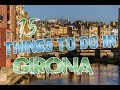 Top 15 Things To Do In Girona, Spain
