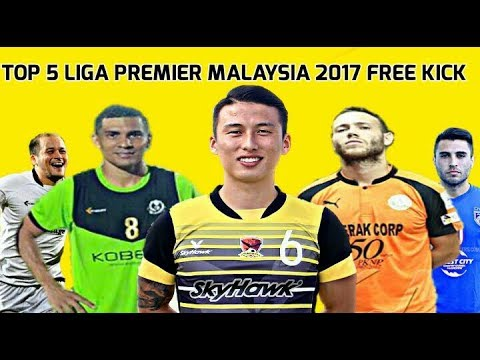 Top 5 100PLUS Liga Premier Malaysia 2017 | Free Kick Goals
