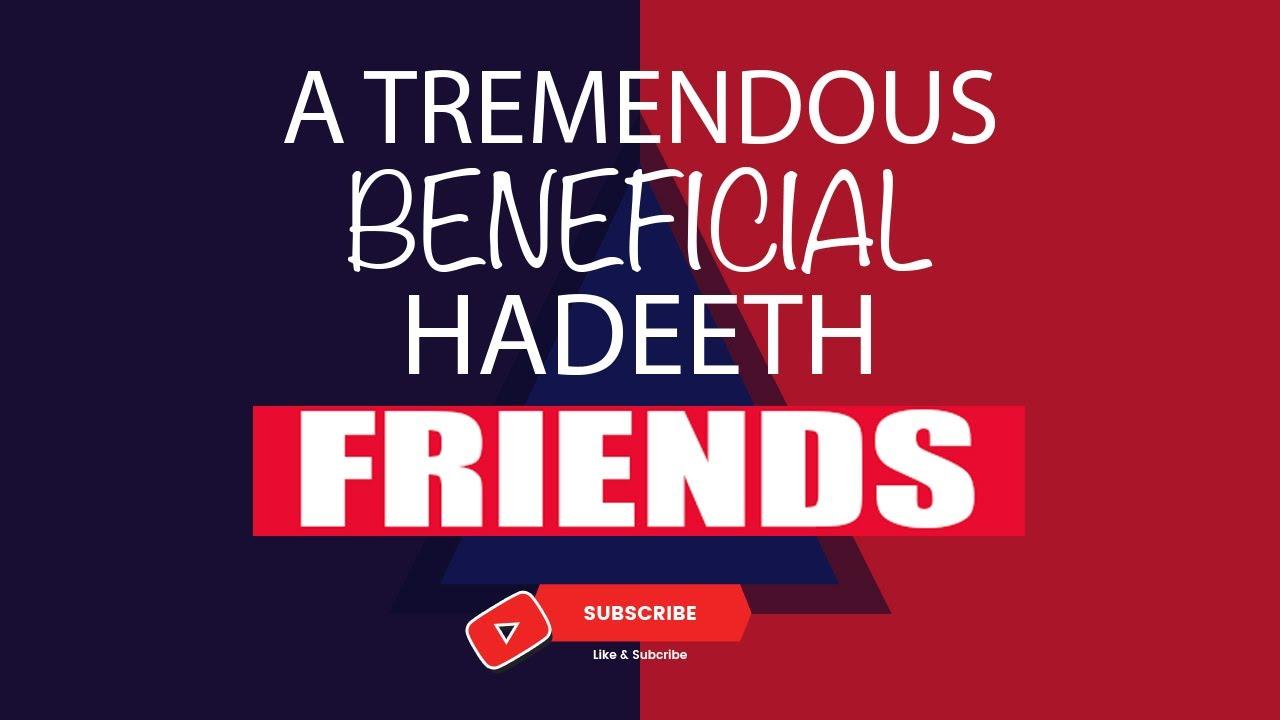 Download FRIENDS IN ISLAAM (A TREMENDOUS BENEFICIAL HADEETH)