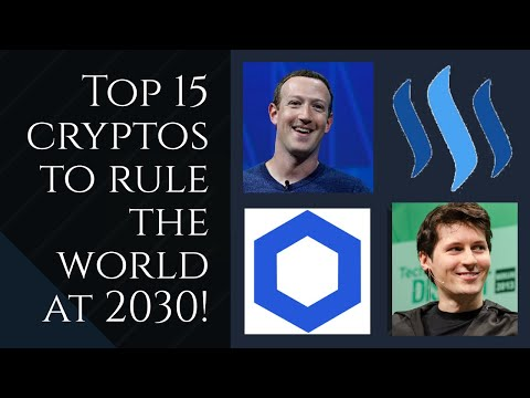 Top 15 crytos to rule the world at 2030! best cryptocurrency to invest now!!