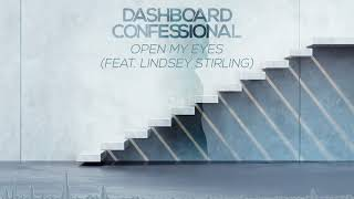 Dashboard Confessional: Open My Eyes ft. Lindsey Stirling (Official Audio)