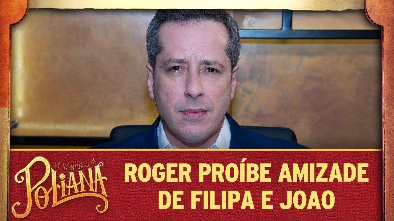 Roger proíbe amizade de Filipa e João | As Aventuras de Poliana
