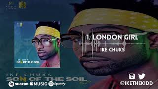 Download Ike Chuks - London Girl MP3 song and Music Video