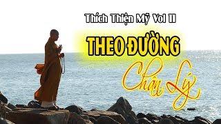 Theo Đường Chân Lý    Thích Thiện Mỹ      Nhạc Phật Giáo Mới Hay Nhất 2017
