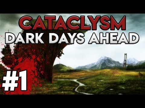 OUR FIRST STEPS | Cataclysm: Dark Days Ahead Gameplay / Let's Play #1