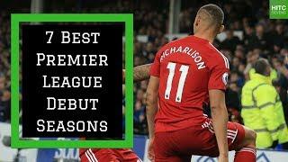 7 Best Premier League Debut Seasons