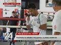 24 Oras: Training ni Manny Pacquiao, closed door na
