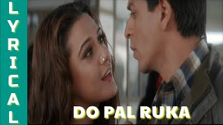 DO PAL RUKA   VEER-ZAARA   SHAH RUKH KHAN   PREITTY ZINTA   AMITABH BACHCHAN   Lyrical Video Song
