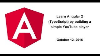 learn angular 2 typescript by building a simple youtube player